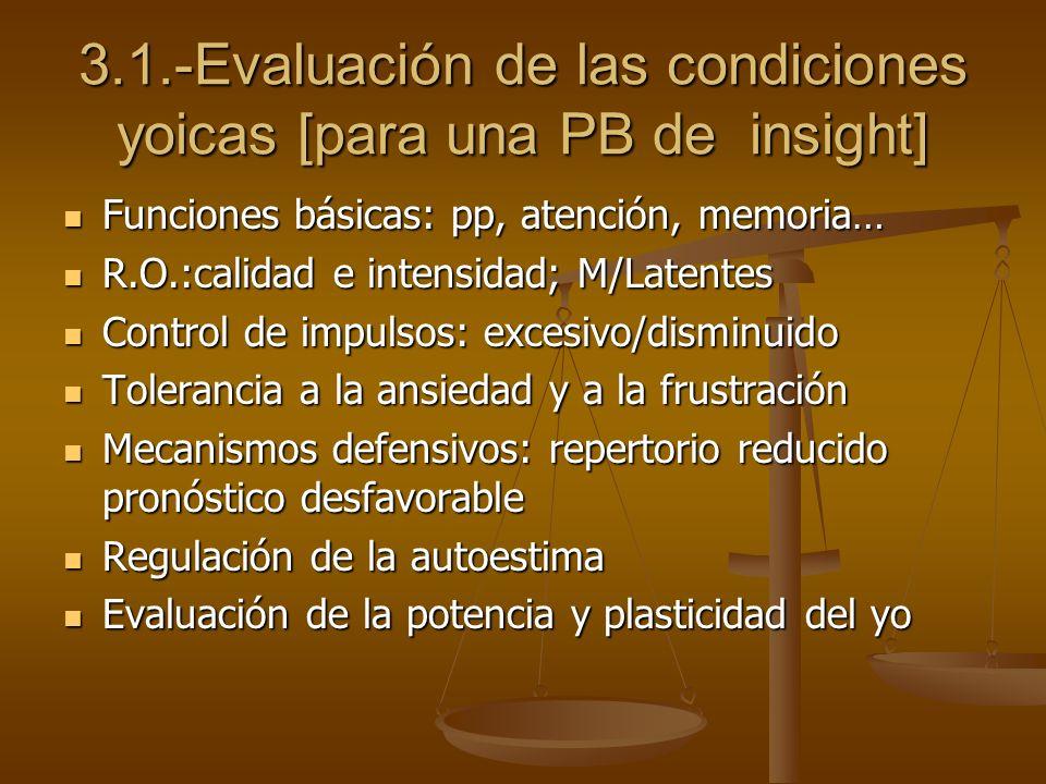 3.1.-Evaluación de las condiciones yoicas [para una PB de insight]